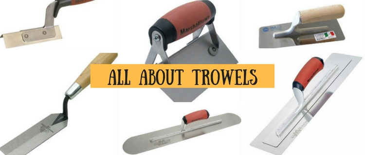 Different Trowels And What They're Used For