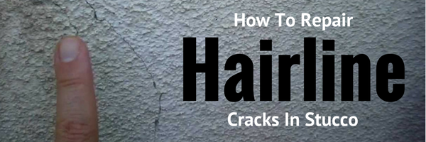 How To Repair Hairline Cracks In Stucco