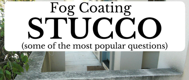 Fog Coating Stucco Walls, A Helpful Guide