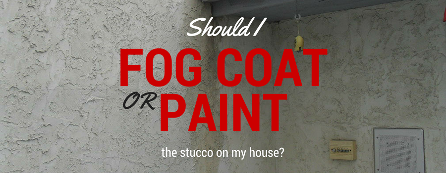Fog Coating vs Painting Stucco