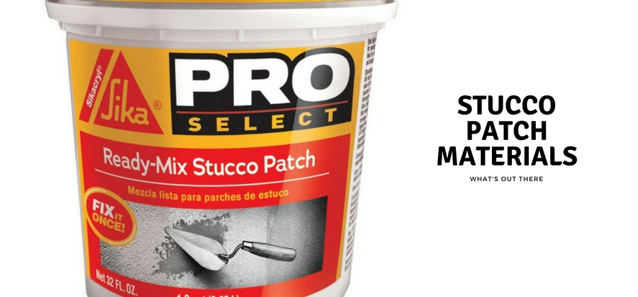 Stucco Patch Materials, What;s Out There