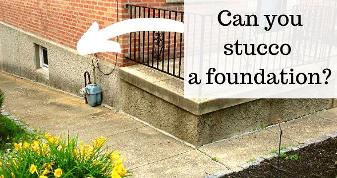 Can I Stucco My Foundation