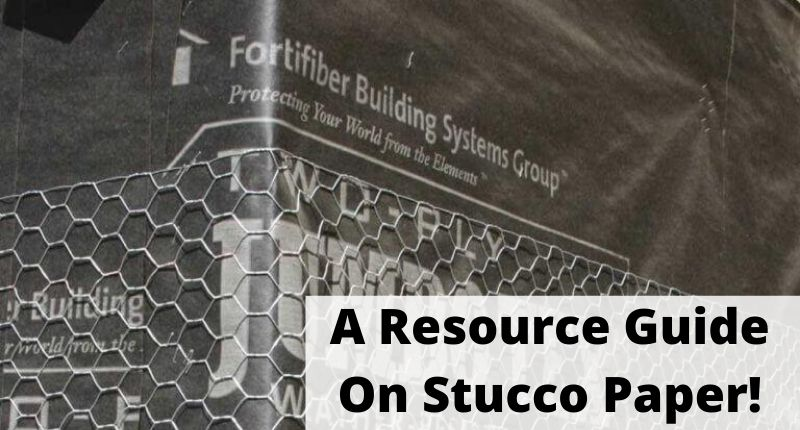 Quick Resource Guide On Stucco Paper