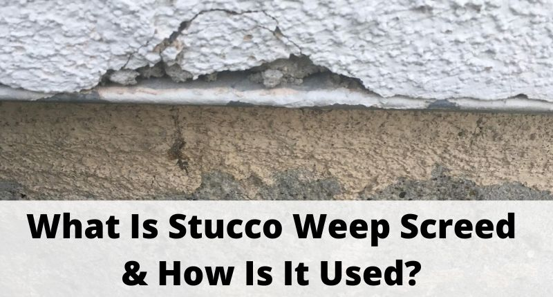 What Is Stucco Weep Screed And How Is It Used